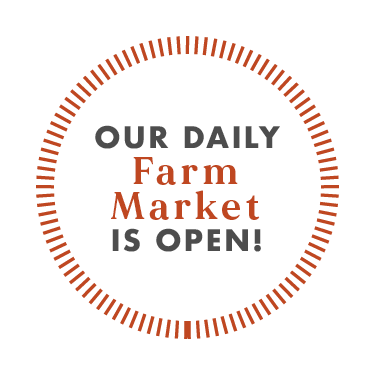 Our daily farm market is open!